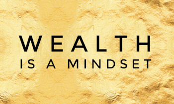 Wealth is a Mindset
